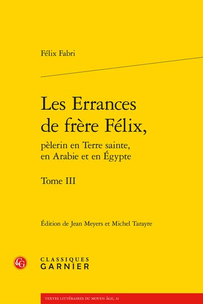 Les Errances de frère Félix, pèlerin en Terre sainte, en Arabie et en Égypte. Tome III - Index des sources