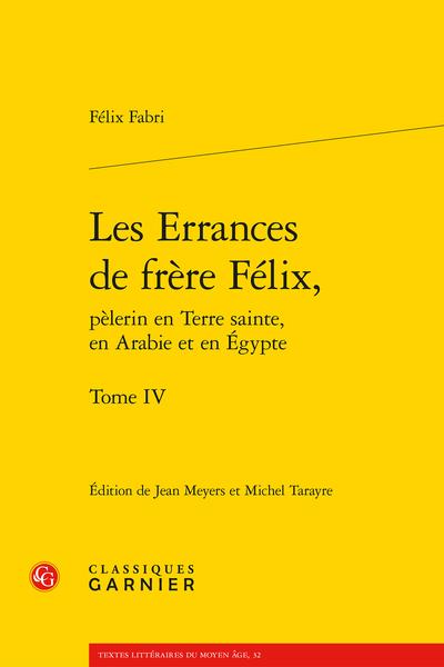 Les Errances de frère Félix, pèlerin en Terre sainte, en Arabie et en Égypte. Tome IV
