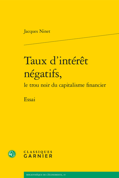 Taux d'intérêt négatifs, le trou noir du capitalisme financier. Essai
