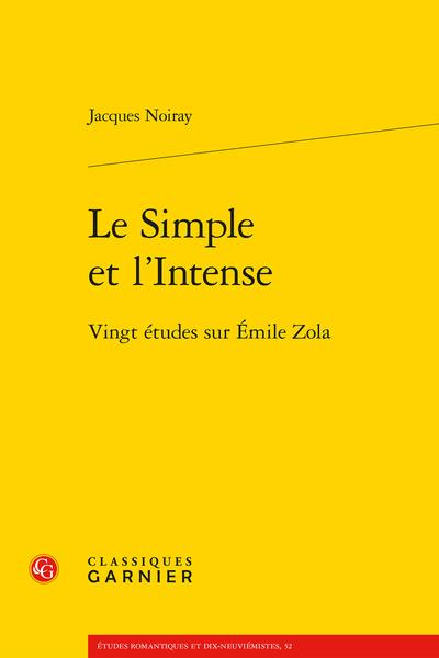 Le Simple et l'Intense. Vingt études sur Émile Zola