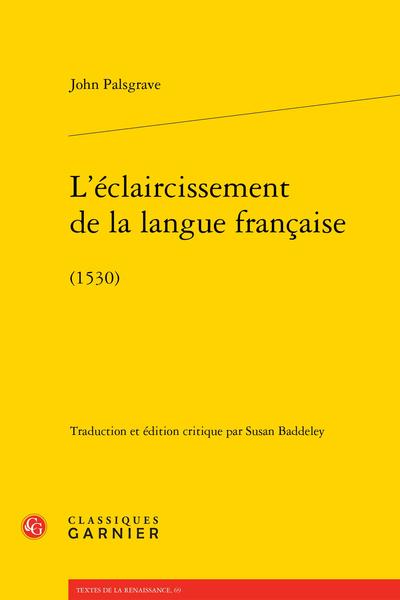 L'éclaircissement de la langue française. (1530)