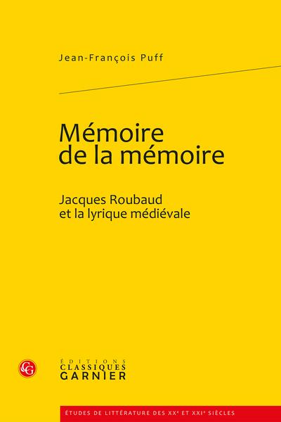 Mémoire de la mémoire. Jacques Roubaud et la lyrique médiévale