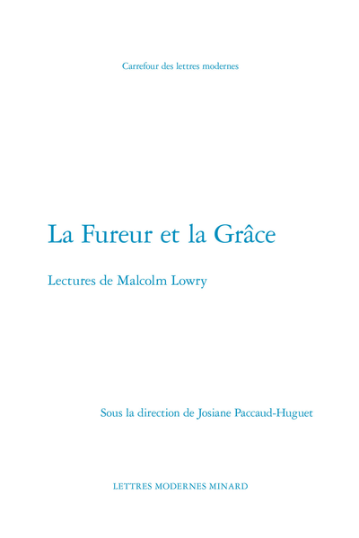 La Fureur et la Grâce. Lectures de Malcolm Lowry - From the Zapotechs to the Aztecs