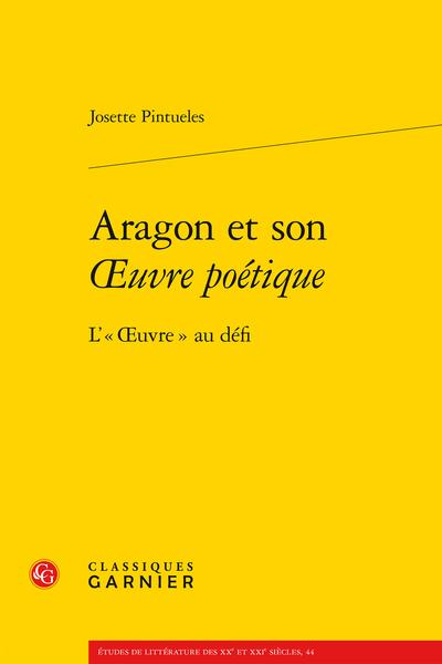 Aragon et son Œuvre poétique. L'« Œuvre » au défi