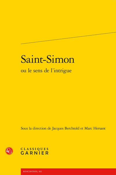 Saint-Simon ou le sens de l'intrigue