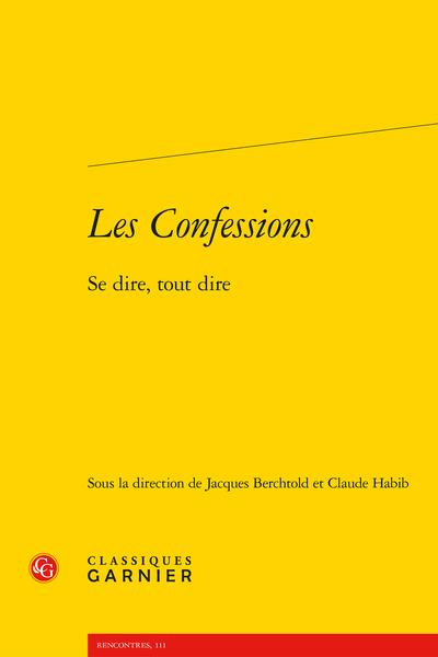 Les Confessions. Se dire, tout dire