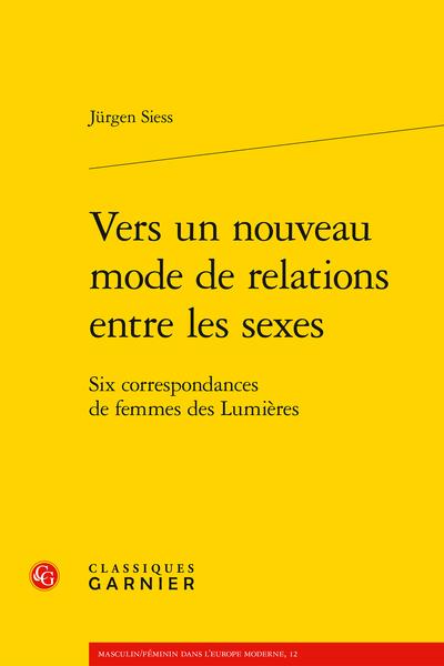 Vers un nouveau mode de relations entre les sexes. Six correspondances de femmes des Lumières