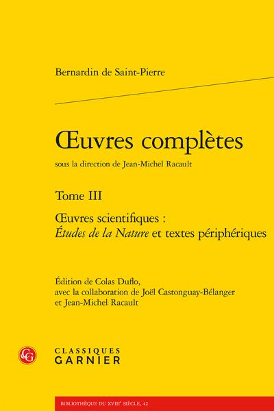 Œuvres complètes. Tome III. Œuvres scientifiques : Études de la Nature et textes périphériques