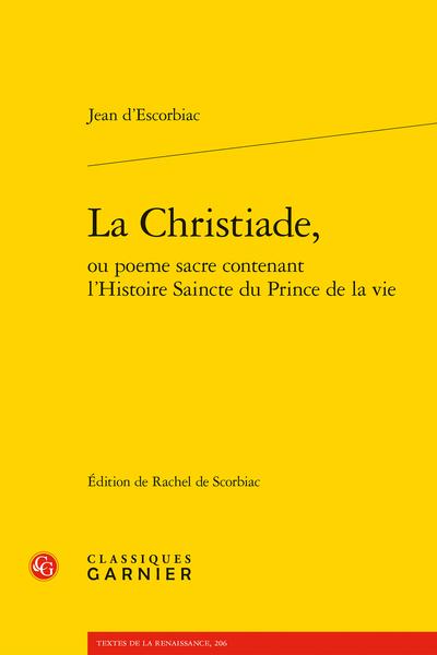 La Christiade, ou poeme sacre contenant l'Histoire Saincte du Prince de la vie