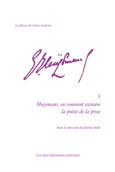 Huysmans, ou comment extraire la poésie de la prose - Table des matières