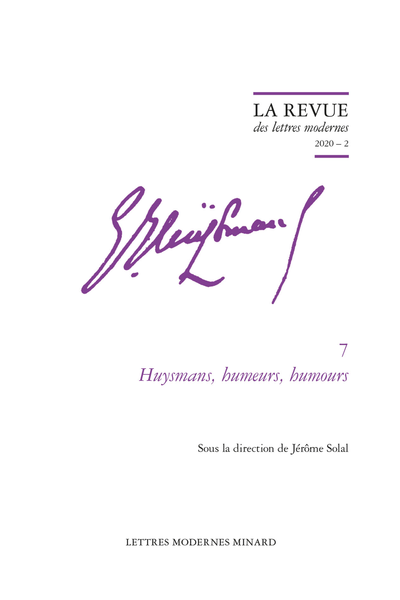 Huysmans, humeurs, humours. 2020 – 2