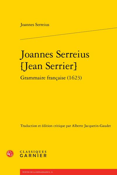 Joannes Serreius [Jean Serrier] Grammaire française (1623)