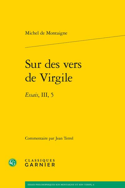 Sur des vers de Virgile. Essais, III, 5