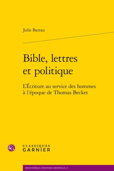 Bible, lettres et politique. L'Écriture au service des hommes à l'époque de Thomas Becket