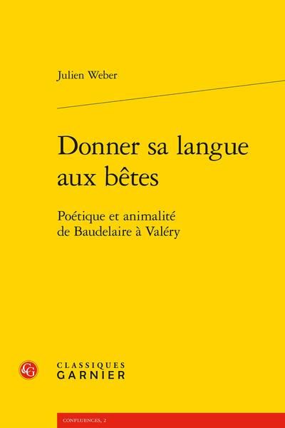 Donner sa langue aux bêtes. Poétique et animalité de Baudelaire à Valéry