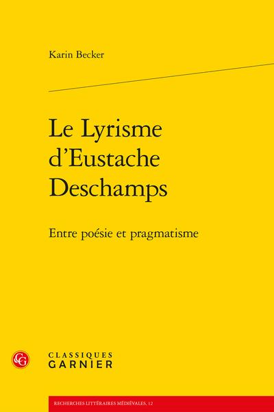 Le Lyrisme d'Eustache Deschamps. Entre poésie et pragmatisme