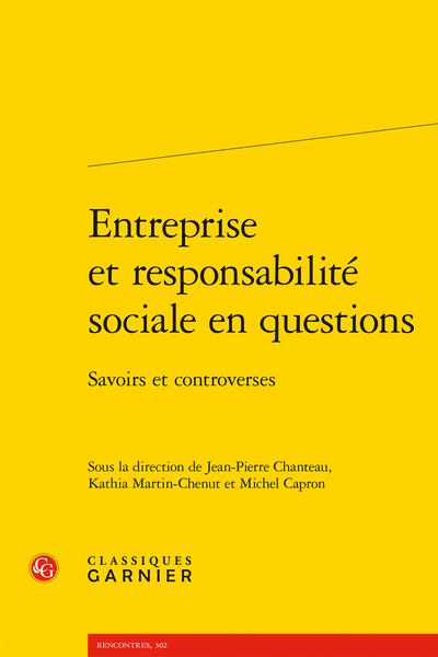 Entreprise et responsabilité sociale en questions. Savoirs et controverses