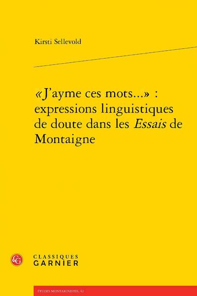 """""""J'ayme ces mots..."""" : expressions linguistiques de doute dans les Essais de Montaigne"""