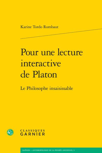 Pour une lecture interactive de Platon. Le Philosophe insaisissable