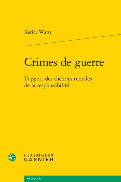 Crimes de guerre. L'apport des théories morales de la responsabilité - L'apport des théories morales de la responsabilité collective