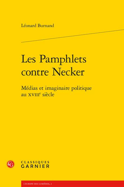 Les Pamphlets contre Necker. Médias et imaginaire politique au XVIIIe siècle