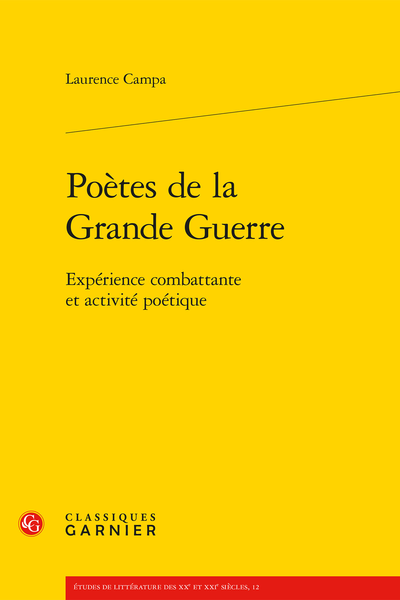 Poètes de la Grande Guerre. Expérience combattante et activité poétique - Préambule