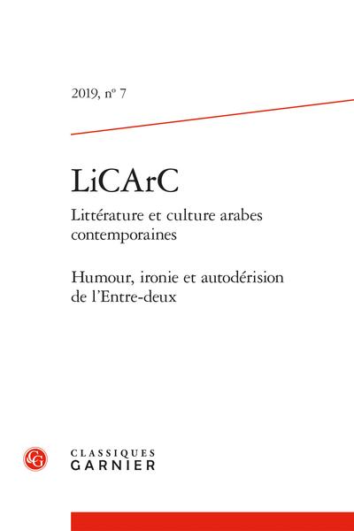LiCArC. 2019 Littérature et culture arabes contemporaines, n° 7. Humour, ironie et autodérision de l'Entre-deux