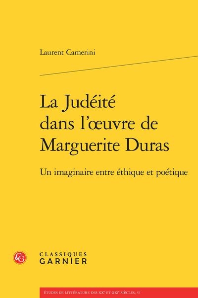 La Judéité dans l'œuvre de Marguerite Duras. Un imaginaire entre éthique et poétique