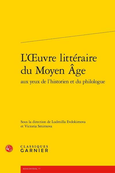 L'Œuvre littéraire du Moyen Âge aux yeux de l'historien et du philologue