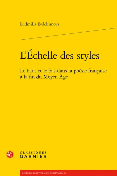 L'Échelle des styles. Le haut et le bas dans la poésie française à la fin du Moyen Âge