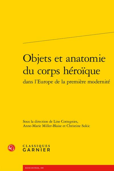 Objets et anatomie du corps héroïque dans l'Europe de la première modernité