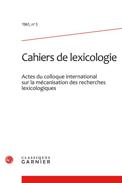 Cahiers de lexicologie. 1961, n° 3. varia - Les travaux lexicologiques préparatoires à la traduction automatique