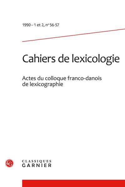 Cahiers de lexicologie. 1990 – 1 et 2, n° 56-57. varia - Sommaire