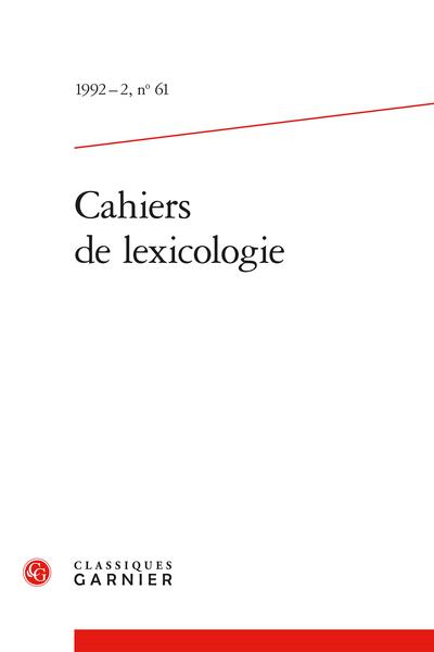 Cahiers de lexicologie. 1992 – 2, n° 61. varia - Chroniques et comptes rendus