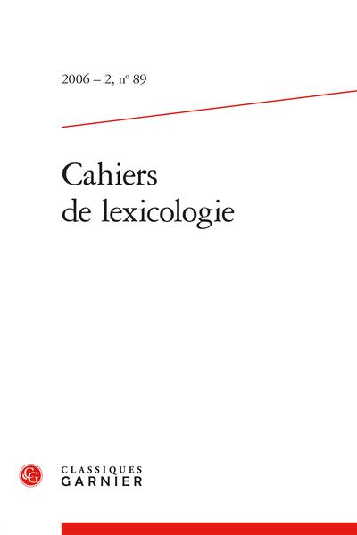 Cahiers de lexicologie. 2006 – 2, n° 89. varia - Régularité et spécificité dans le paradigme des marqueurs consécutifs
