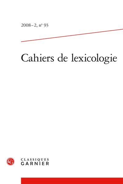 Cahiers de lexicologie. 2008 – 2, n° 93. varia - Néologismes, dictionnaires et informatique