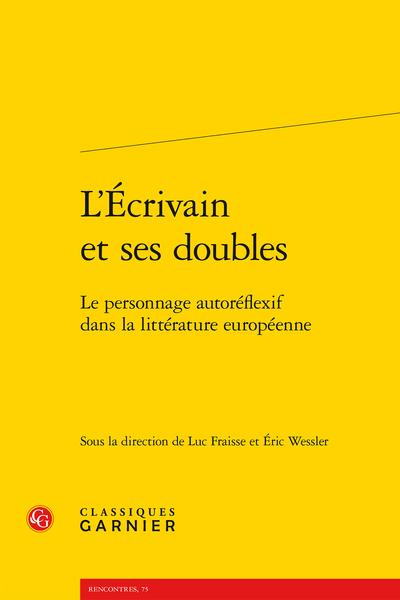L'Écrivain et ses doubles. Le personnage autoréflexif dans la littérature européenne - Le personnage autoréflexif dans l'espace autobiographique