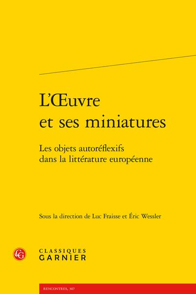 L'Œuvre et ses miniatures. Les objets autoréflexifs dans la littérature européenne
