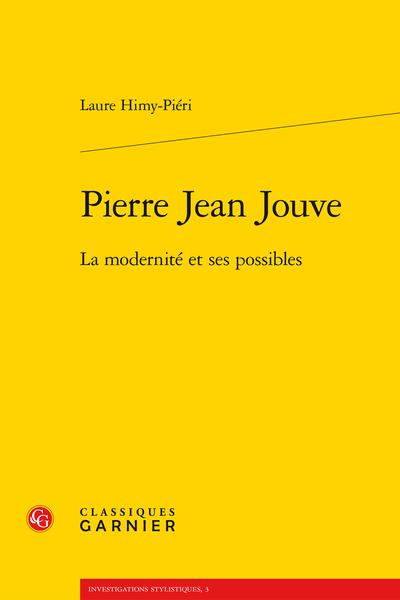 Pierre Jean Jouve. La modernité et ses possibles