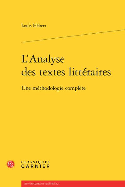 L'Analyse des textes littéraires. Une méthodologie complète