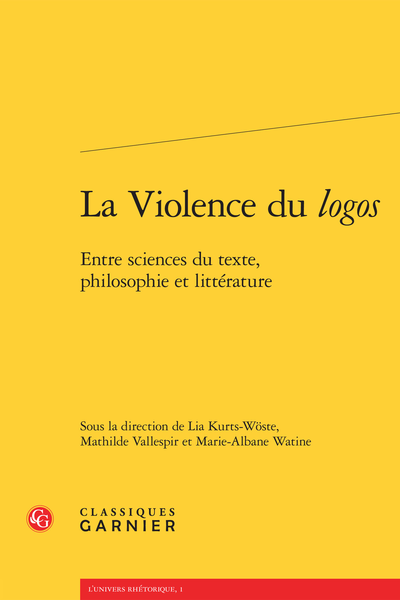 La Violence du logos. Entre sciences du texte, philosophie et littérature - Index des notions