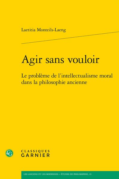 Agir sans vouloir. Le problème de l'intellectualisme moral dans la philosophie ancienne - Aristote et l'objet du désir