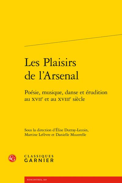 Les Plaisirs de l'Arsenal. Poésie, musique, danse et érudition au XVIIe et au XVIIIe siècle - Index des lieux et institutions