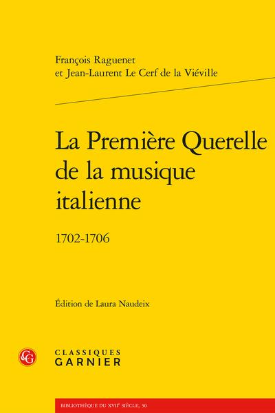 La Première Querelle de la musique italienne. 1702-1706