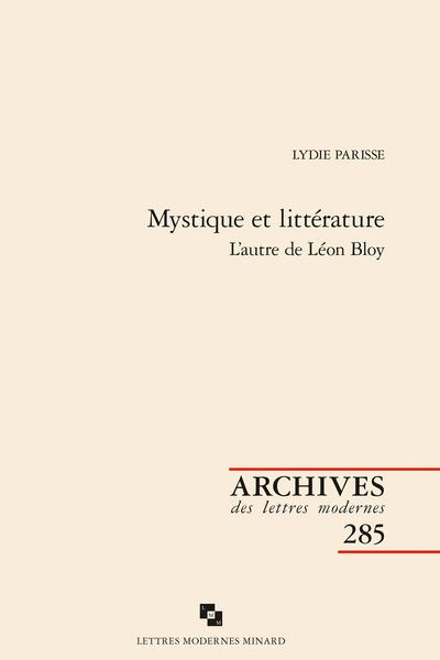 Mystique et littérature. L'autre de Léon Bloy