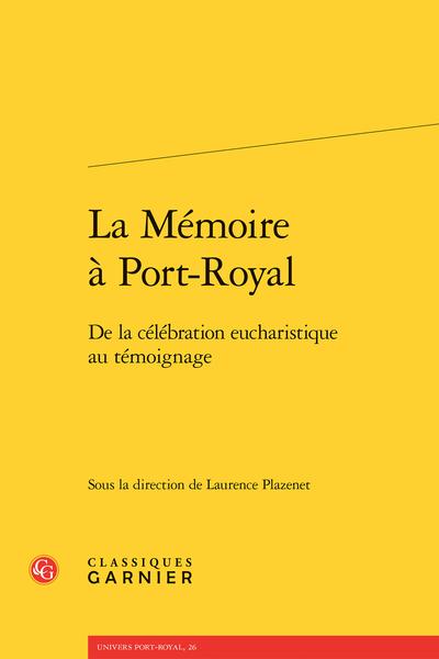 La Mémoire à Port-Royal. De la célébration eucharistique au témoignage