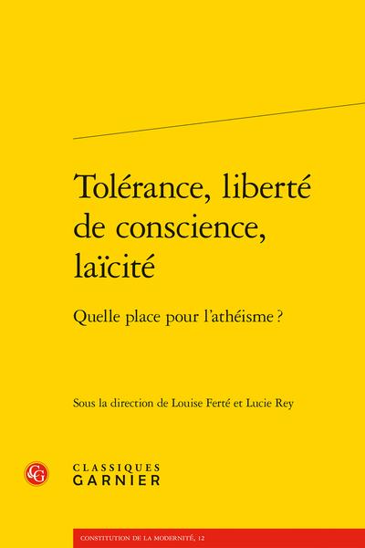 Tolérance, liberté de conscience, laïcité. Quelle place pour l'athéisme ?