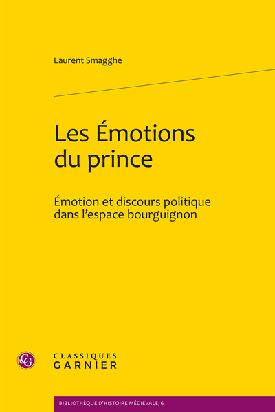 Les Émotions du prince. Émotion et discours politique dans l'espace bourguignon