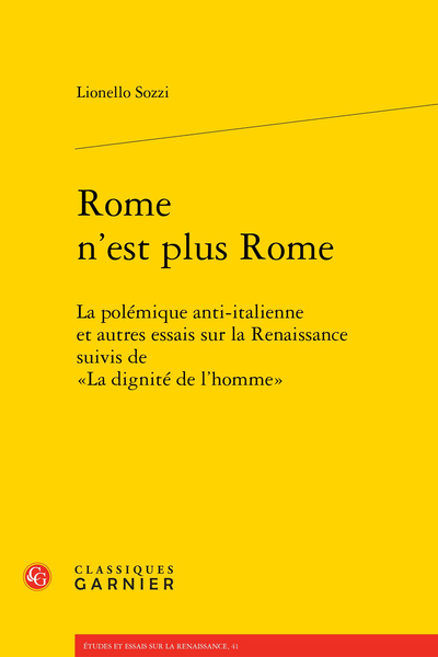 Rome n'est plus Rome. La polémique anti-italienne et autres essais sur la Renaissance suivis de «La dignité de l'homme»