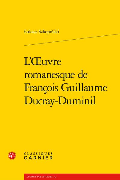 L'Œuvre romanesque de François Guillaume Ducray-Duminil